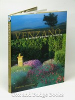 Venzano A Scented Garden in Tuscany (Signed copy)