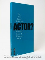 So You Want to be an Actor? (Signed copy)