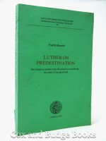 Martin Luther on Predestination (Signed copy)
