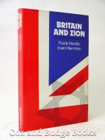 Britain and Zion, The Fateful Entanglement (Signed copy)