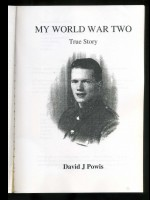 My World War Two; True Story (Signed copy)