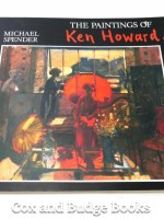 The Paintings of Ken Howard (Signed copy)