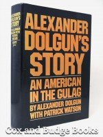 Alexander Dolgun's Story, An American in the Gulag (Signed copy)